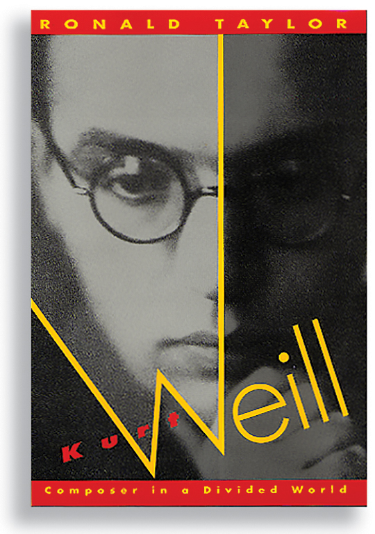 Kurt Weill: Composer in a Divided World